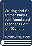 Carroll: Writing and Grammar Ruby Level Annotated Teacher's Edition (Communication in Action)