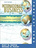 Griffin, Ricky W.: International Business: Managerial Perspective Forecast 2003, Third Edition