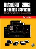 AutoCAD 2002: A Building Approach Book 3:…