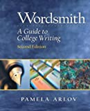 Arlov, Pamela: Wordsmith : A Guide to College Writing