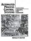 Hunter: Automated Process Control Systems: Concepts and Hardware (2nd Edition)