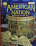 Davidson, James West: The American Nation: Beginnings Through 1877 Texas Edition