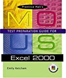 Ketcham, Emily: Prentice Hall MOUS Test Preparation Guide for Excel 2000 with CD