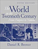 Brower, Daniel R.: The World in the Twentieth-Century: From Empires to Nations