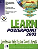 Preston, John: Learn PowerPoint 2002 Comprehensive (Learn Office Xp Series)