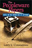 Constantine, Larry L.: The Peopleware Papers: Notes on the Human Side of Software