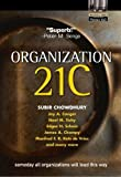 Chowdhury, Subir: Organization 21C: Someday All Organizations Will Lead This Way