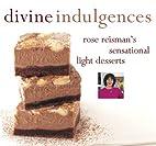 Divine Indulgences : Rose Reisman's…