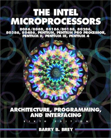 the-intel-microprocessors-8086-8088-80186-80188-80286-80386-80486-pentium-and-pentium-pro-processor-architecture-programming-and-inter-facing
