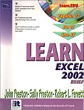 Preston, John: Learn Excel 2002 Brief