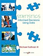 Statistics: Informed Decisions Using Data by…