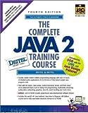 Deitel, Harvey M.: Complete Java 2 Training Course, Student Edition