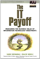 The IT Payoff: Measuring the Business Value…
