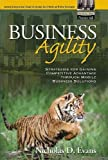 Evans, Nicholas D.: Business Agility: Strategies for Gaining Competitive Advantage Through Mobile Business Solutions