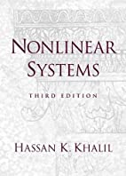 Nonlinear Systems by Hassan K. Khalil