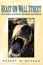 Beast on Wall Street by Robert A. Haugen