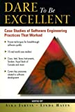 Hayes, Linda J.: Dare to Be Excellent: Case Studies of Software Engineering Practices That Worked