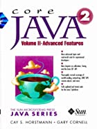 Core Java 2 , Volume 2: Advanced Features…