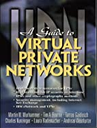 Guide to Virtual Private Networks by Tim A.…