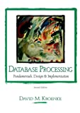 Kroenke, David: Database Processing : Fundamentals, Design and Implementation