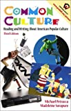 Michael Petracca: Common Culture: Reading and Writing about American Popular Culture (3rd Edition)