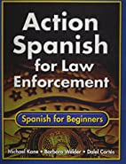 Action Spanish for Law Enforcement: Spanish…
