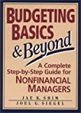 Shim, Jae K.: Budgeting Basics & Beyond: A Complete Step-By-Step Guide for Nonfinancial Managers