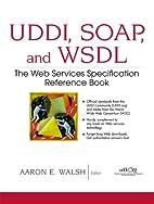 UDDI, SOAP, and WSDL: The Web Services…