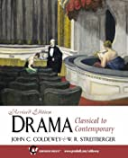 Drama: Classical to Contemporary by John C.…
