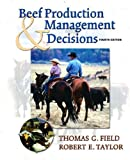 Field, Thomas G.: Beef Production and Management Decisions