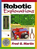 Martin, Fred G.: Robotic Explorations: A Hands-On Introduction to Engineering