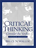 Waller, Bruce N.: Critical Thinking: Consider the Verdict