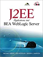 J2EE Applications and BEA WebLogic Server by…