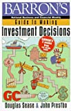 Sease, Douglas: Barron's Guide to Making Investment Decisions