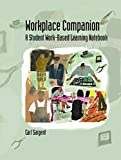 Sargent, Carl: Workplace Companion: A Student Work-Based Learning Notebook