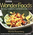 Chatelaine wonder foods : 100 easy recipes…
