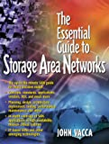 Vacca, John R.: The Essential Guide to Storage Area Networks