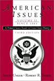 Unger, Irwin: American Issues: A Primary Source Reader in United States History  Since 1865