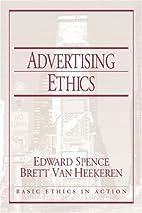 Advertising Ethics by Edward Spence
