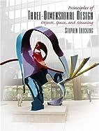Principles of Three-Dimensional Design:…