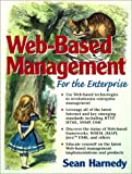 Harnedy, Sean J.: Web-Based Management: For the Enterprise