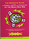 [???]: The Definitive Guide to Criminal Justice and Criminology on the World Wide Web: The Criminal Justice Distance Learning Consortium