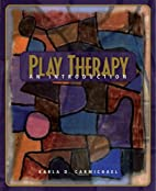 Play Therapy: An Introduction by Karla Delle…