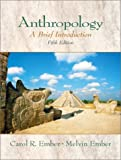 Ember, Carol R.: Anthropology: A Brief Introduction