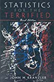 Kranzler, John H.: Statistics for the Terrified