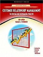 Customer Relationship Management: The Bottom…