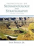 Boggs, Sam: Principles of Sedimentology and Stratigraphy