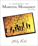 Philip Kotler: Framework for Marketing Management, A (2nd Edition)