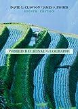 Clawson, David L.: World Regional Geography: A Development Approach, Eighth Edition