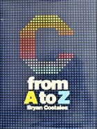 C: From A to Z by Bryan Costales